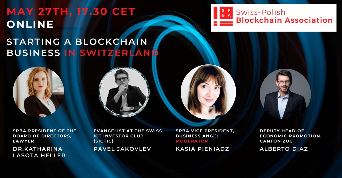 Starting a blockchain business in Switzerland - Swiss-Polish Blockchain Association Webinar